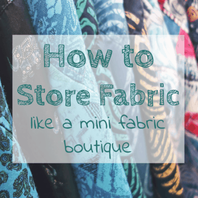 How to Organize and Display Fabric