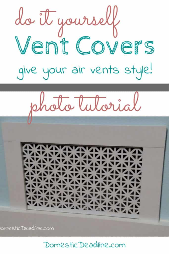 How to Make Custom Air Vent Covers - Domestic Deadline