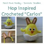 Crocheted Chick for Easter – Carlos Inspired by Hop