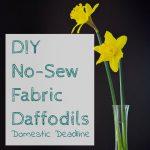 DIY No-Sew Fabric Daffodils