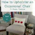 How to Upholster an Occasional Chair – A DIY Photo Tutorial – Part 2