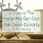 3 Products That Help Me Get Out The Door Quickly in The Morning