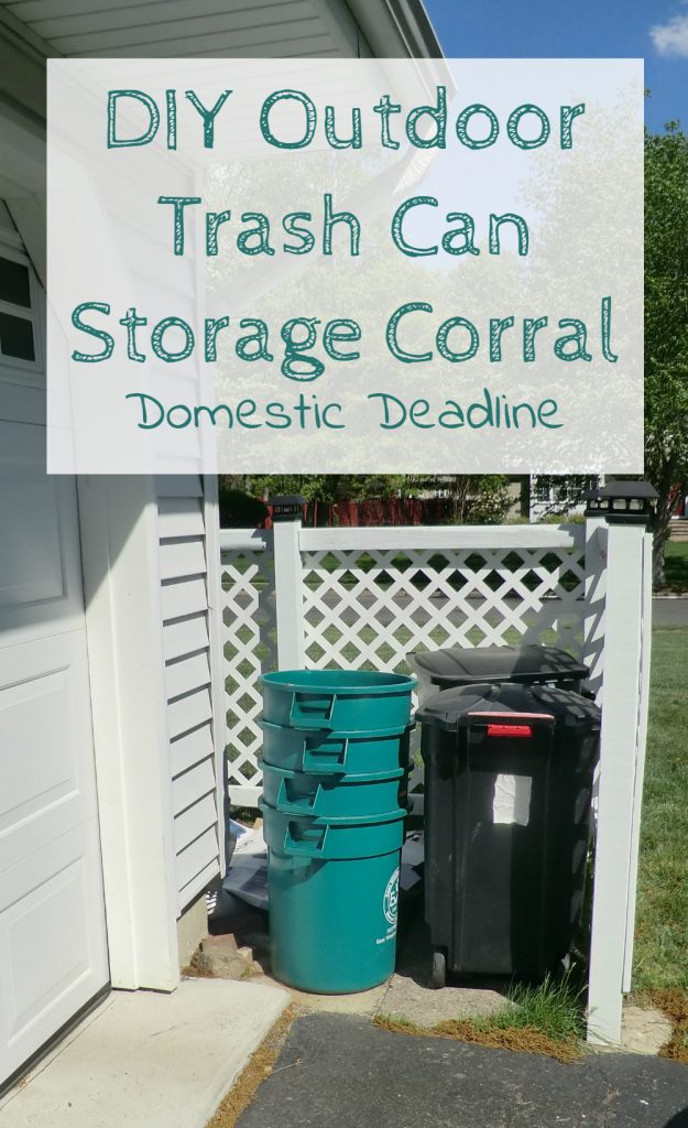 DIY Outdoor Trash Can Storage Corral - Domestic Deadline
