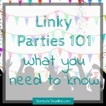Linky Parties 101 – Blog Along With Me