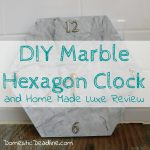 DIY Marble Hexagon Clock and Home Made Luxe Review
