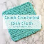 Quick Crocheted Dishcloths